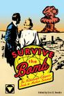 Survive the Bomb: The Radioactive Citizen's Guide to Nuclear Survival Cover Image