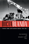 Dictablanda: Politics, Work, and Culture in Mexico, 1938-1968 (American Encounters/Global Interactions) Cover Image