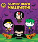 Super Hero Halloween! (DC Justice League) Cover Image