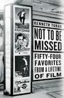 Not to Be Missed: Fifty-Four Favorites from a Lifetime of Film Cover Image