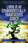 Living in an Environmentally Traumatized World: Healing Ourselves and Our Planet (Practical and Applied Psychology) Cover Image