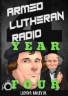 Armed Lutheran Radio - Year Four Cover Image
