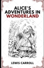 Alice's Adventures in Wonderland (Illustrated) Cover Image