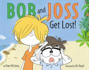 Bob and Joss Get Lost! Cover Image