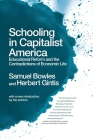 Schooling in Capitalist America: Educational Reform and the Contradictions of Economic Life Cover Image