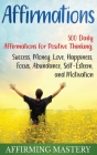 Affirmations: 500 Daily Affirmations for Positive Thinking, Success, Money, Love, Happiness, Focus, Abundance, Self-Esteem, and Moti Cover Image