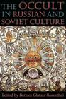 The Occult in Russian and Soviet Culture: From Tongan Villages to American Suburbs Cover Image