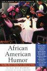 African American Humor: The Best Black Comedy from Slavery to Today (The Library of Black America series) Cover Image