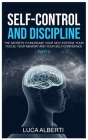 Self-Control and Discipline: The Secrets to Increase your Self- Esteem, your Focus, your Memory, and your Self-Confidence. (Part 2) Cover Image