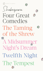 Four Great Comedies: The Taming of the Shrew/A Midsummer Night's Dream/Twelfth Night/The Tempest (Signet Classics) Cover Image