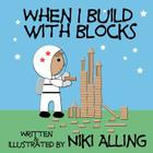 When I Build With Blocks Cover Image