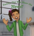 Daddy, Did You Hear the News?: (A Book on Bullying) Cover Image