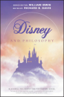 Disney and Philosophy: Truth, Trust, and a Little Bit of Pixie Dust (Blackwell Philosophy and Pop Culture) Cover Image