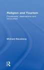 Religion and Tourism: Crossroads, Destinations and Encounters Cover Image