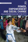 Power, Empowerment and Social Change (Rethinking Development) Cover Image