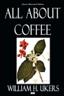 All About Coffee - Classic Illustrated Edition Cover Image