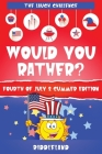 The Laugh Challenge: Would You Rather? Fourth of July and Summer Edition Cover Image