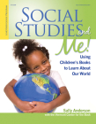 Social Studies and Me!: Using Children's Books to Learn about Our World Cover Image