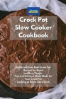 Crockpot Slow Cooker Cookbook: Quick and Easy Keto Crock Pot Recipes for Smart and Busy People. Top and Delicious Meals Made for Your Crock Pot. Cook Cover Image