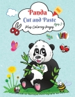 Panda: Cut and Paste, A Funny Preschool Activity Workbook for Kids, Kindergarten, Elementary Boys and Girls Ages 3+, Scissors Cover Image