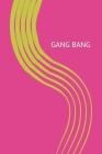 Gang Bang: poesía erótica multiorgásmica Cover Image