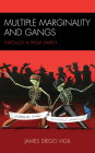 Multiple Marginality and Gangs: Through a Prism Darkly Cover Image