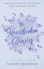 The Heartbroken Diaries: Spousal Loss- Surviving the Early Years & Grieving Through a Pandemic Cover Image