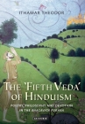 The 'Fifth Veda' of Hinduism: Poetry, Philosophy and Devotion in the Bhagavata Purana Cover Image
