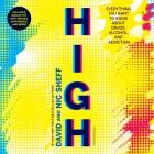 High: Everything You Want to Know about Drugs, Alcohol, and Addiction Cover Image