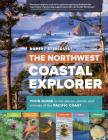 The Northwest Coastal Explorer: Your Guide to the Places, Plants, and Animals of the Pacific Coast Cover Image