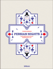 Persian Nights: Amazing Boutique Hotels & Guest Houses in Iran Cover Image