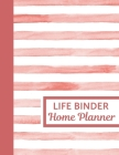Life Binder Home Planner: Home Management Life Planner For Families: Real Property Owned - Banking Information - Fillable Personalized To Your F Cover Image