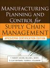 Manufacturing Planning and Control for Supply Chain Management: APICS/CPIM Certification Edition Cover Image