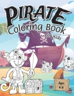 Pirate Coloring Book for Kids: (Ages 4-8) Discover Hours of Coloring Fun for Kids! (Easy Pirate Themed Coloring Book) Cover Image