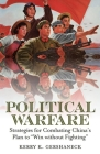 Political Warfare: Strategies for Combating China's Plan to