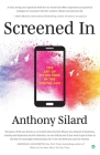 Screened In: The Art of Living Free in the Digital Age Cover Image