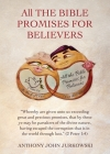 All THE BIBLE PROMISES FOR BELIEVERS: Whereby are given unto us exceeding great and precious promises, that by these ye may be partakers of the divine Cover Image