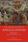 The Oxford History of Anglicanism, Volume I: Reformation and Identity C.1520-1662 Cover Image
