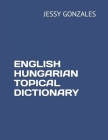English Hungarian Topical Dictionary Cover Image