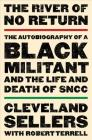 The River of No Return: The Autobiography of a Black Militant and the Life and Death of SNCC Cover Image