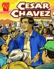 Cesar Chavez: Fighting for Farmworkers (Graphic Library: Graphic Biographies) Cover Image