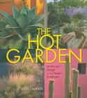 The Hot Garden: Landscape Design for the Desert Southwest Cover Image