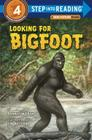 Looking for Bigfoot (Step into Reading) Cover Image