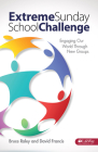 Extreme Sunday School Challenge: Engaging Our World Through New Groups Cover Image