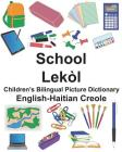 English-Haitian Creole School/Lekòl Children's Bilingual Picture Dictionary Cover Image