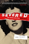 Severed: The True Story of the Black Dahlia Cover Image