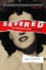 Severed: The True Story of the Black Dahlia Cover Image