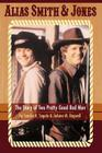 Alias Smith & Jones: The Story of Two Pretty Good Bad Men Cover Image