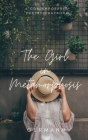 The Girl in Metamorphosis: A Contemporary Poetry Chapbook Cover Image