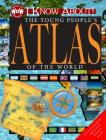 I Know About! the Young People's Atlas of the World Cover Image